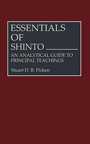 9780313264313: Essentials of Shinto: An Analytical Guide to Principal Teachings (Resources in Asian Philosophy and Religion)