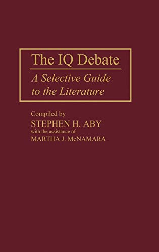 9780313264405: The IQ Debate: A Selective Guide to the Literature (Bibliographies and Indexes in Psychology)