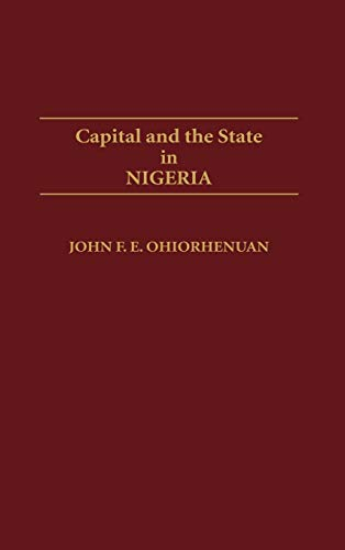 9780313264603: Capital and the State in Nigeria (Contributions in Women's Studies)