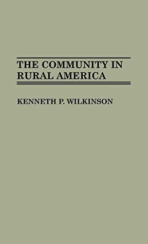 9780313264672: The Community in Rural America