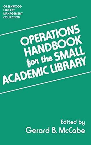 9780313264740: Operations Handbook for the Small Academic Library: A Management Handbook (The Greenwood Library Management Collection)