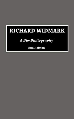 9780313264801: Richard Widmark: A Bio-Bibliography (Bio-Bibliographies in the Performing Arts)