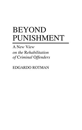 9780313264931: Beyond Punishment: A New View on the Rehabilitation of Criminal Offenders (Contributions in Criminology and Penology)