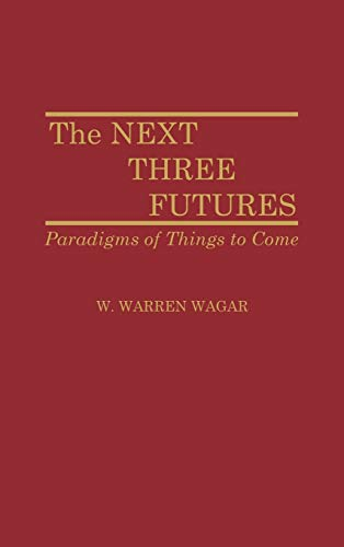 9780313265280: The Next Three Futures