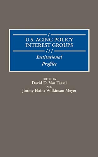 9780313265433: U. S. (United States) Aging Policy Interest Groups: Institutional Profiles