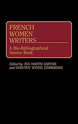 9780313265488: French Women Writers: A Bio-Bibliographical Source Book