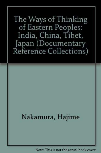 9780313265563: The Ways of Thinking of Eastern Peoples: India, China, Tibet, Japan (Documentary Reference Collections)