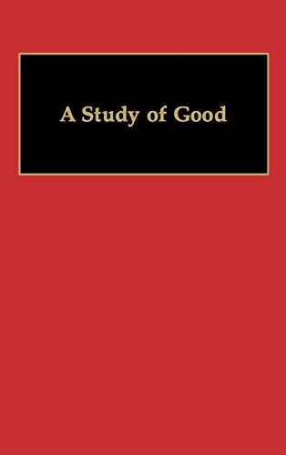 9780313265600: A Study of Good (Classics of Modern Japanese Thought and Culture)