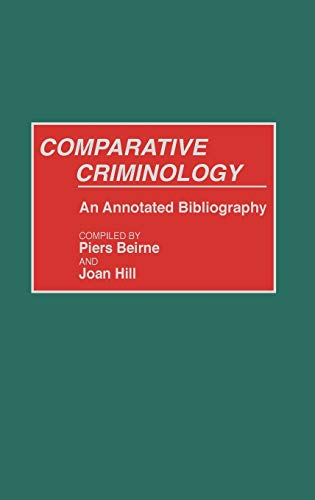 Comparative Criminology: An Annotated Bibliography: Piers Beirne