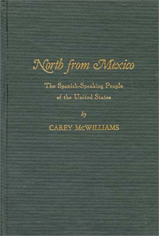 9780313266317: North From Mexico: The Spanish-Speaking People of the United States; New Edition, Updated by Matt S. Meier (Contributions in American History)