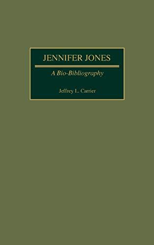 9780313266515: Jennifer Jones: A Bio-Bibliography (Bio-Bibliographies in the Performing Arts)