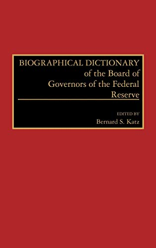 9780313266584: Biographical Dictionary of the Board of Governors of the Federal Reserve