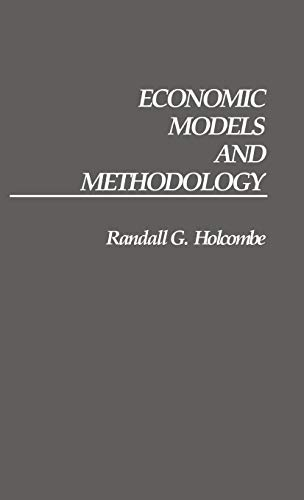 Economic Models and Methodology (Contributions in Economics and Economic History)