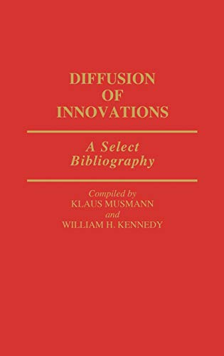 9780313266980: Diffusion of Innovations: A Select Bibliography (Bibliographies and Indexes in Sociology)