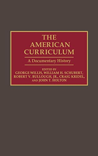 9780313267307: The American Curriculum: A Documentary History (Documentary Reference Collections)