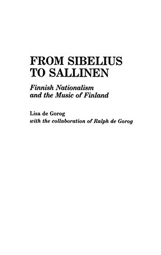 9780313267406: From Sibelius to Sallinen: Finnish Nationalism and the Music of Finland (Contributions to the Study of Music and Dance)