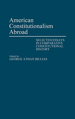 9780313267574: American Constitutionalism Abroad: Selected Essays in Comparative Constitutional History (Contributions in Women's Studies)
