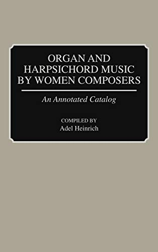 9780313268021: Organ and Harpsichord Music by Women Composers: An Annotated Catalog (Music Reference Collection)