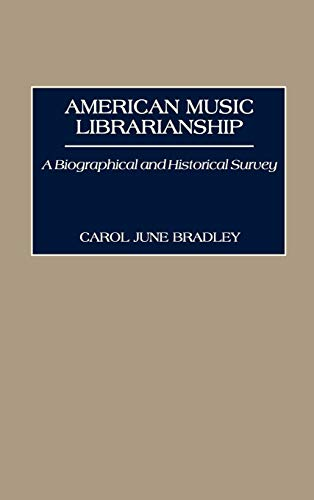 9780313268205: American Music Librarianship: A Biographical and Historical Survey