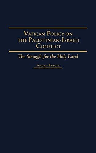 9780313268298: Vatican Policy on the Palestinian-Israeli Conflict: The Struggle for the Holy Land (Contributions in Political Science)