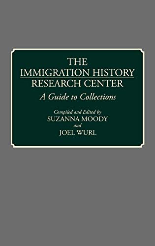 9780313268328: The Immigration History Research Center: A Guide to Collections (Bibliographies and Indexes in American History)