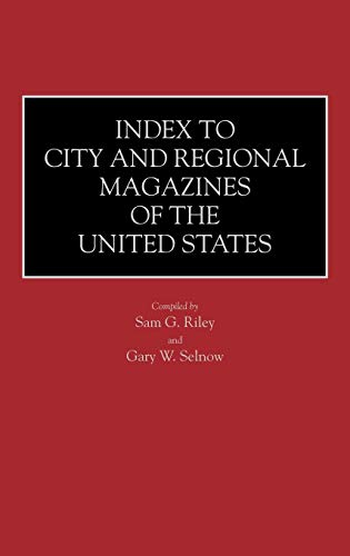 9780313268397: Index to City and Regional Magazines of the United States (Historical Guides to the World's Periodicals and Newspapers)