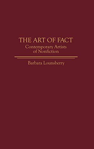 9780313268939: The Art of Fact: Contemporary Artists of Nonfiction