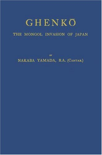 9780313269882: Ghenko: The Mongol Invasion of Japan (Japan Studies: Studies in Japanese History and Civilization)