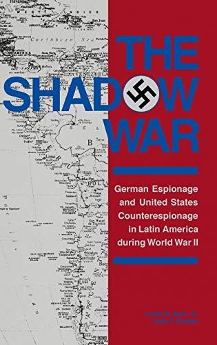 The Shadow War: German Espionage and United: p>John F. Bratzel,