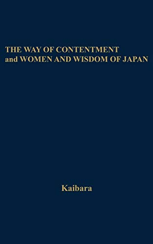 9780313270338: The Way of Contentment and Women and Wisdom of Japan [Two Works]: Translated from the Japanese (Wisdom of the East / Studies in Japanese History and Civilization)