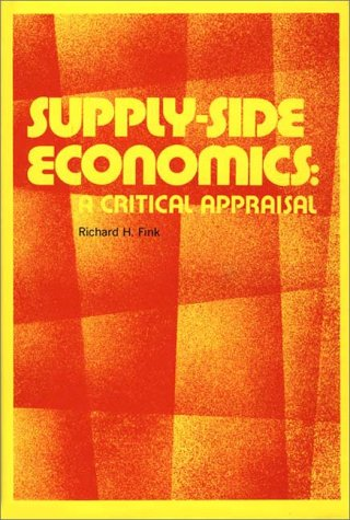9780313270673: Supply-Side Economics: A Critical Appraisal