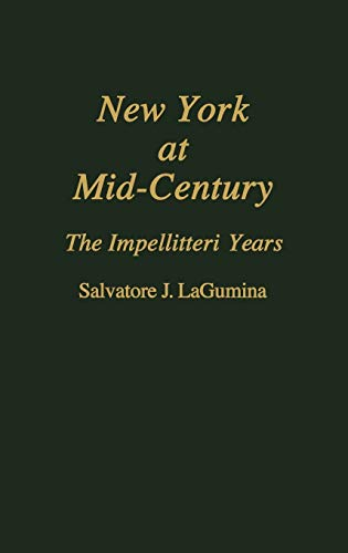 9780313272059: New York at Mid-Century: The Impellitteri Years (Contributions in Economics and Economic History,)
