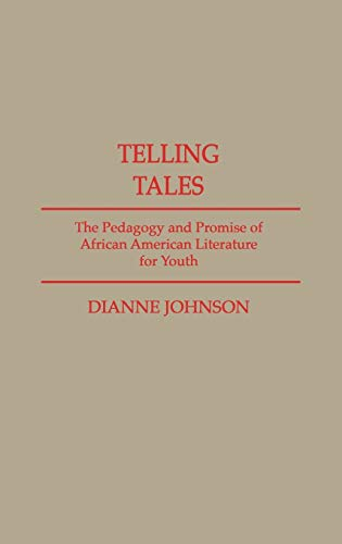 9780313272066: Telling Tales: The Pedagogy and Promise of African American Literature for Youth (Contributions in Afro-american & African Studies)
