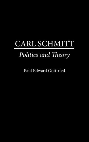 9780313272097: Carl Schmitt: Politics and Theory