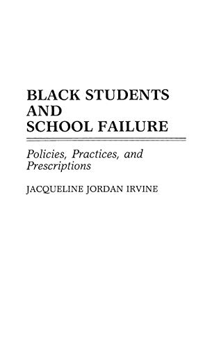 9780313272158: Black Students and School Failure: Policies, Practices, and Prescriptions (Contributions in Afro-American & African Studies)