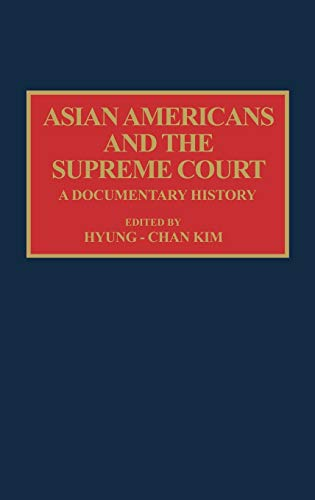 9780313272349: Asian Americans and the Supreme Court: A Documentary History (Documentary Reference Collections)