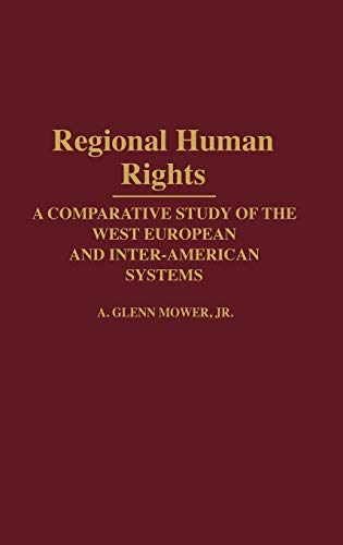 9780313272356: Regional Human Rights: A Comparative Study of the West European and Inter-American Systems (Bibliographies and Indexes in World History)