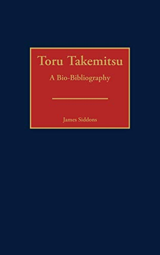 "Toru Takemitsu â€"" A bio-bibliography.: Siddons, James."