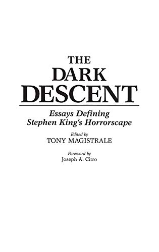 The Dark Descent: Essays Defining Stephen King's Horrorscape (Contributions to the Study of ...
