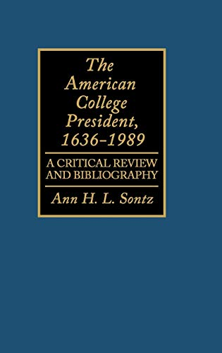 The American College President, 1636-1989: A Critical Review and Bibliography (Bibliographies and ...