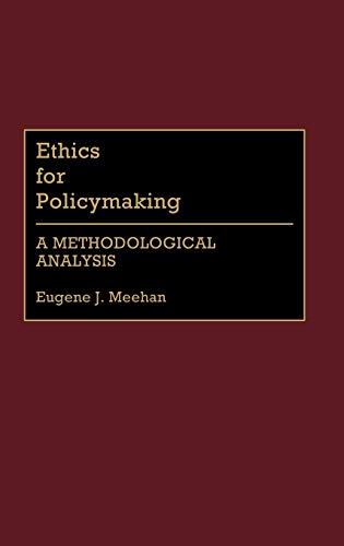 Ethics for Policymaking: A Methodological Analysis (Contributions in Medical Studies,)