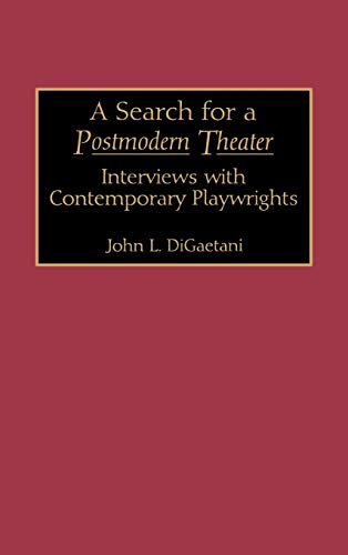 9780313273643: A Search for a Postmodern Theater: Interviews with Contemporary Playwrights (Contributions to the Study of Music and Dance)