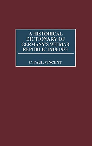 9780313273766: A Historical Dictionary of Germany's Weimar Republic, 1918-1933