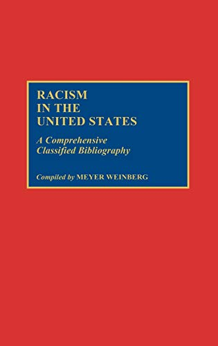 9780313273902: Racism in the United States: A Comprehensive Classified Bibliography (Bibliographies and Indexes in Ethnic Studies)