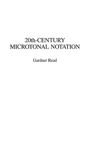 9780313273988: 20th-Century Microtonal Notation: (Contributions to the Study of Music and Dance)