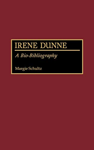 9780313273995: Irene Dunne: A Bio-Bibliography (Bio-Bibliographies in the Performing Arts)