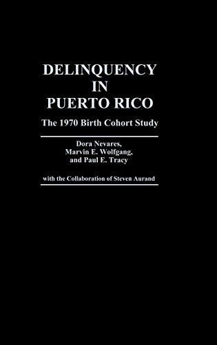 9780313274565: Delinquency in Puerto Rico: The 1970 Birth Cohort Study (Contributions in Political Science)