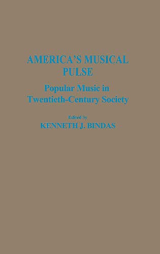 9780313274657: America's Musical Pulse: Popular Music in Twentieth-Century Society (Contributions to the Study of Popular Culture)