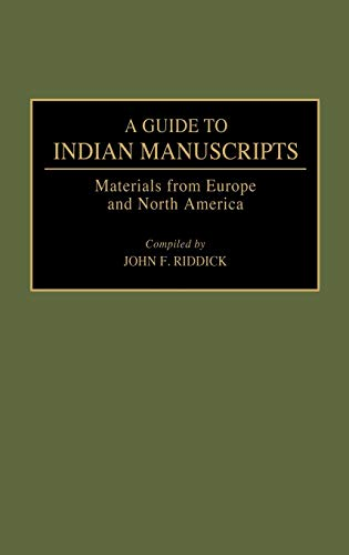9780313275012: A Guide to Indian Manuscripts: Materials from Europe and North America (Reference Guides to Archival and Manuscript Sources in World History)