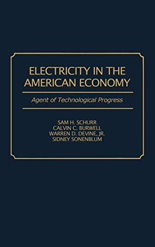 9780313275128: Electricity in the American Economy: Agent of Technological Progress (Contributions in Economics and Economic History)